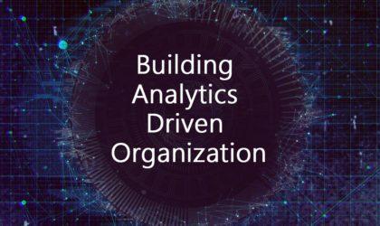 Building an Analytics-driven Organization